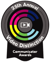 25th Annual Video Distinction Ribbon from the Communicator Awards